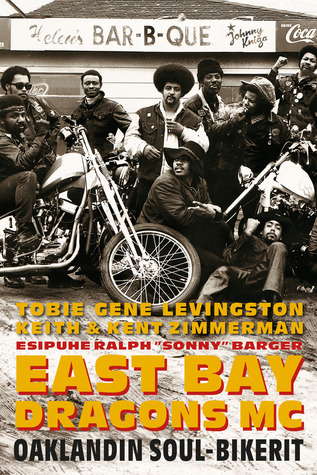 East Bay Dragons MC: Oaklandin soul-bikerit  by  Tobie Gene Levingston