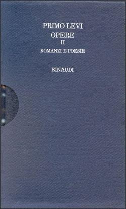 Opere II: romanzi e poesie  by  Primo Levi