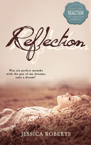 Reflection (Reflection, #1) Jessica Roberts