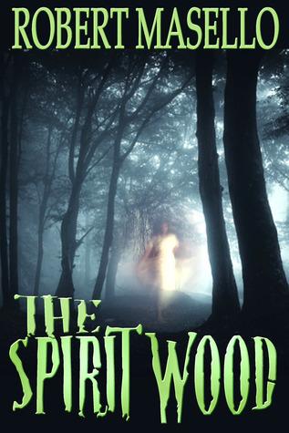 Spirit Wood  by  Robert Masello