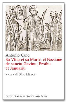 Sa Vitta et sa Morte, et Passione de sanctu Gavinu, Prothu et Januariu  by  Antonio Cano