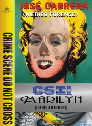 CSI: Marilyn  by  Jose Cabrera