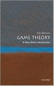 Game Theory: A Very Short Introduction Ken Binmore