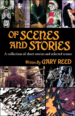 Of Scenes and Stories  by  Gary Reed