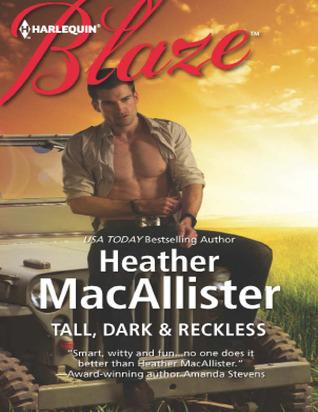 Tall, Dark & Reckless  by  Heather MacAllister