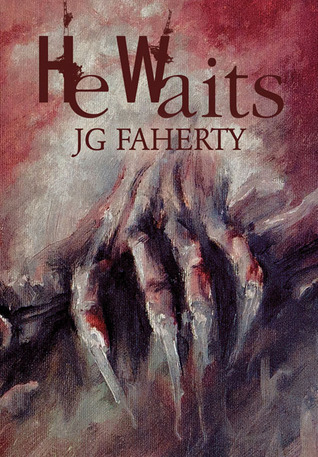 He Waits J.G. Faherty