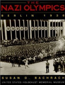 The Nazi Olympics Berlin 1936  by  Susan D. Bachrach