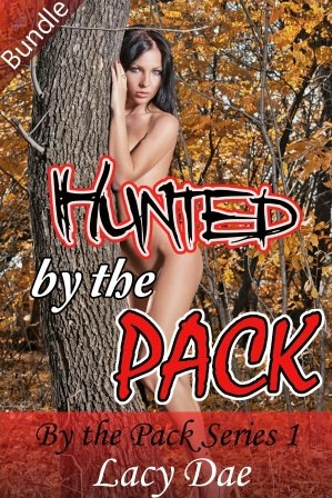 Hunted  by  the Pack (By the Pack Series 1 Bundle) by Lacy Dae