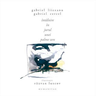 Intalnire in jurul unei palme zen  by  Gabriel Liiceanu