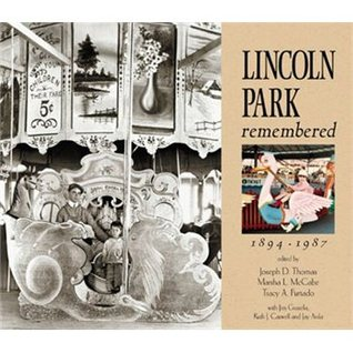 Lincoln Park Remembered, 1894 1987  by  Ruth J. Caswell