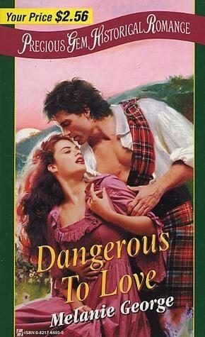 Dangerous to Love  by  Melanie George