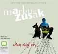 When Dogs Cry (Wolfe Brothers, #3) Markus Zusak