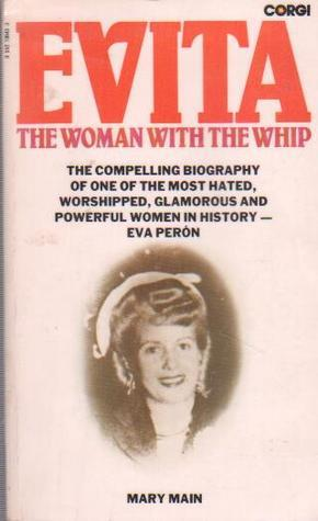 Evita: The Woman With The Whip  by  Mary Main