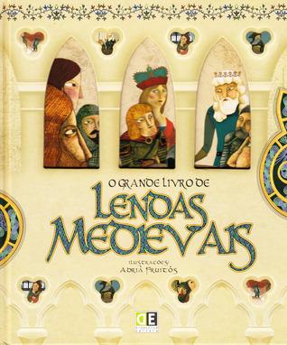O Grande Livro de Lendas Medievais Francesc Mirailles