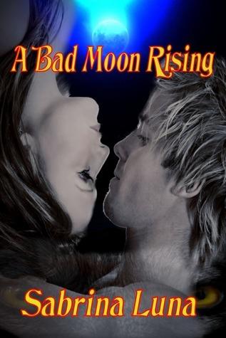 A Bad Moon Rising  by  Sabrina Luna