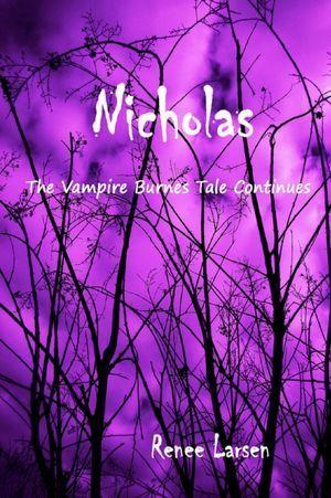 Nicholas (The Vampire Burnes Tales) Renee Larsen