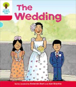 The Wedding (Oxford Reading Tree, Stage 4, More Stories A) Roderick Hunt
