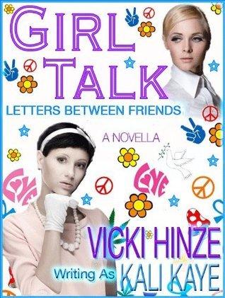 GIRL TALK Letters Between Friends  by  Kali Kaye