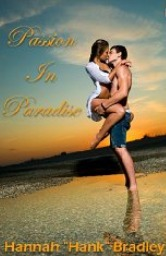 Passion in Paradise Hannah Hank Bradley