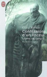 Confessions dun linceul (Livres de sang #3) Clive Barker