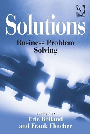 Solutions Business Problem Solving Eric Bolland