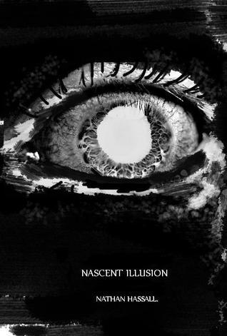 Nascent Illusion  by  Nathan Hassall
