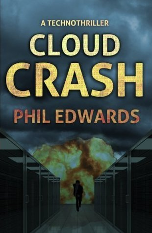 Cloud Crash: A Technothriller  by  Phil Edwards
