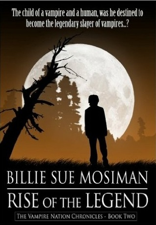 Rise Of The Legend  by  Billie Sue Mosiman