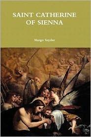 SAINT CATHERINE OF SIENNA  by  Margo Snyder