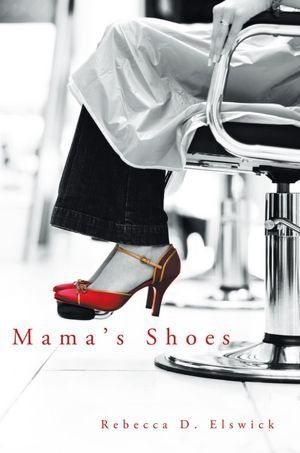 Mamas Shoes  by  Rebecca D. Elswick