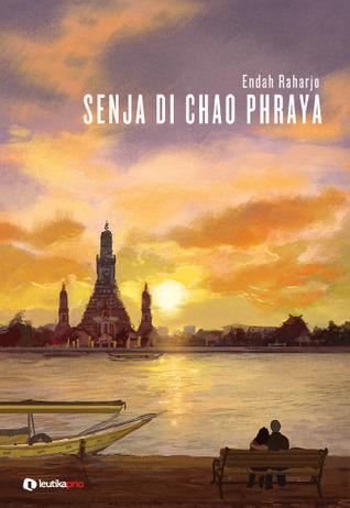 Senja di Chao Phraya Endah Raharjo
