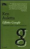 Effetto Google. La fine del mondo come lo conosciamo  by  Ken Auletta