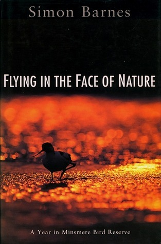Flying In The Face Of Nature Simon Barnes