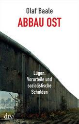 Abbau Ost: Lügen, Vorurteile Und Sozialistische Schulden Olaf Baale