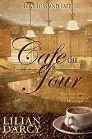 Cafe du Jour  by  Lilian Darcy