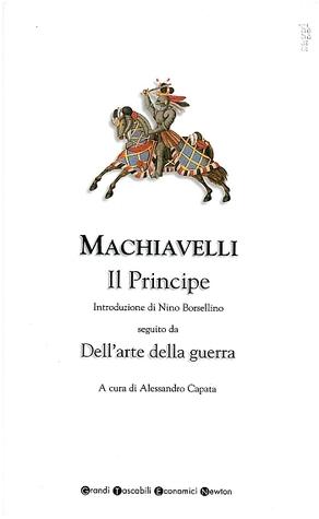 Il Principe - Dellarte della guerra  by  Niccolò Machiavelli