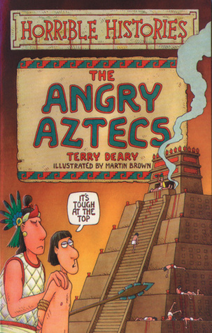The Angry Aztecs (Horrible Histories #)  by  Terry Deary