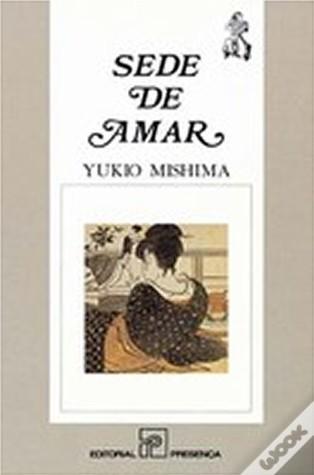 Sede de Amar  by  Yukio Mishima