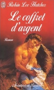 Le coffre dargent  by  Robin Lee Hatcher