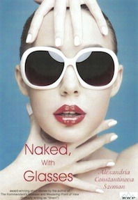 Naked, with Glasses  by  Alexandria Constantinova Szeman