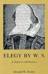 Elegy  by  W. S.: A Study in Attribution by Donald W. Foster