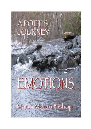 A Poets Journey: Emotions Marta Moran Bishop