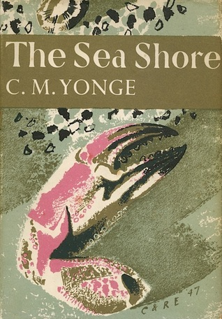 The Sea Shore (New Naturalist, #12)  by  C.M. Yonge