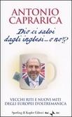 Dio ci salvi dagli inglesi... o no!?  by  Antonio Caprarica