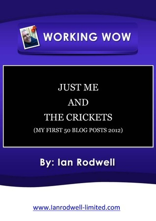 Just Me and the Crickets  by  Ian  Rodwell