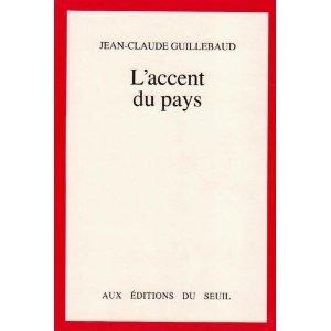 Laccent Du Pays: Mille Jours En France  by  Jean-Claude Guillebaud