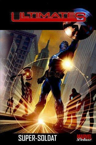 Ultimates: Super-Soldat (The Ultimates Marvel Deluxe, #1)  by  Mark Millar