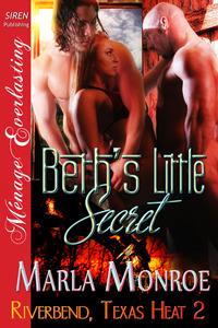 Beths Little Secret (Riverbend, Texas Heat, #2)  by  Marla Monroe