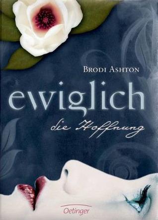 Ewiglich die Hoffnung (Ewiglich, #2)  by  Brodi Ashton
