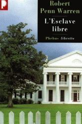 LEsclave libre  by  Robert Penn Warren